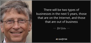 quote-there-will-be-two-types-of-businesses-in-the-next-5-years-those-that-are-on-the-internet-bill-gates-136-45-41